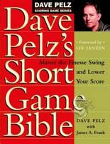 dave pelz finesse swing short game this is the scoring zone where poor skills can