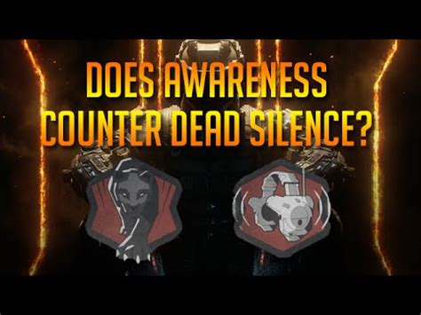 dead silence 214 l 252 awareness perk details does it counter dead silence