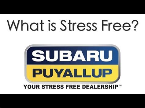 Subaru Of Puyallup by What Is Stress Free Subaru Of Puyallup