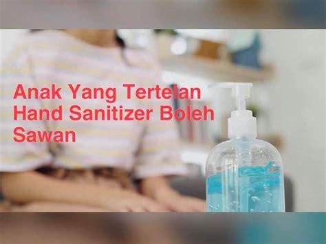 tertelan hand sanitizer anak ingat air biasa bahaya  sampai sawan pama