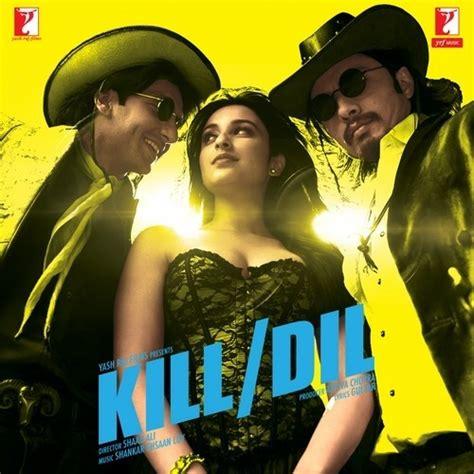 download mp3 song happy birthday kill dill kill dil songs download hindi movie kill dil mp3 online free