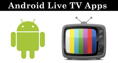 live tv app for android best tv app android 2016
