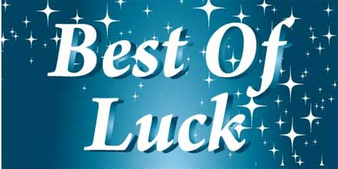bet of luck best of luck pictures images graphics and comments