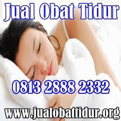 Www Obat Tidur jual obat tidur dan efek sing obat tidur 081390929232 mei 2012