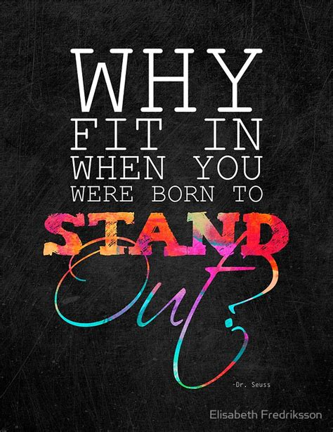Duvet Syndrome Quot Why Fit In When You Were Born To Stand Out Quot Posters By