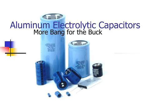 capacitor ppt ppt aluminum electrolytic capacitors powerpoint presentation id 506602