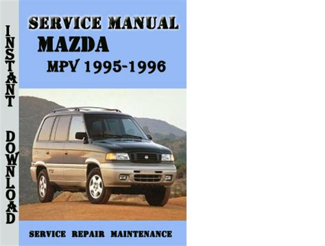 service repair manual free download 1998 mazda mpv electronic valve timing service manual service and repair manuals 1996 mazda mpv seat position control mazda mpv