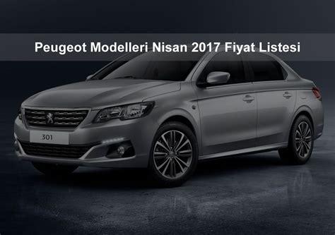 peugeot 408 fiyat listesi peugeot modelleri nisan 2017 fiyat listesi