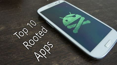 rooting apps for android best 10 root apps for android brainslodge