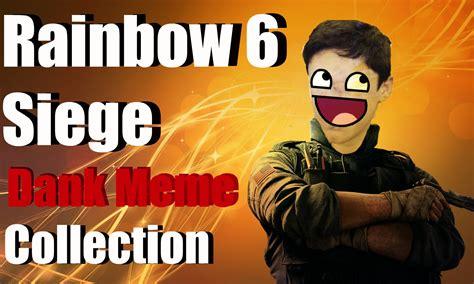 Six Meme - dank rainbow 6 siege memes funny montage dankest of