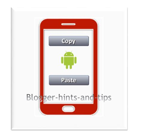 how to copy paste on android how to copy and paste a website address on an android smartphone hints and tips