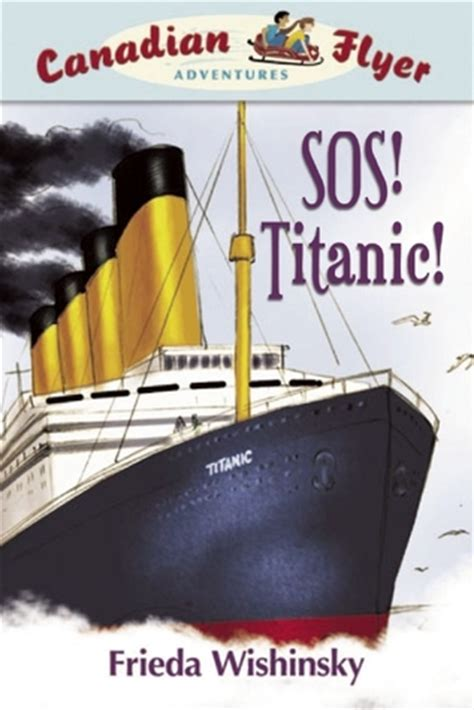 sos edition books sos titanic canadian flyer adventures series 14 by