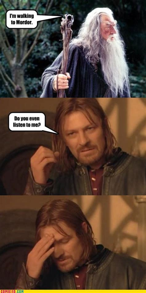 Lotr Memes - image 227337 one does not simply walk into mordor