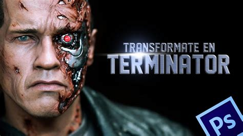 tutorial photoshop terminator terminator efecto en photoshop youtube