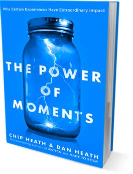 summary the power of moments why certain experiences extraordinary impact communication social skills leadership management charisma books chip dan heath nyt bestselling authors of made to