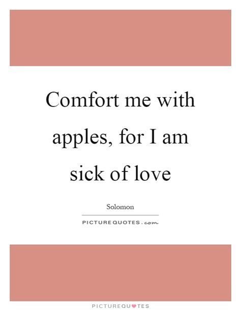 comfort me with apples i am sick quotes i am sick sayings i am sick picture