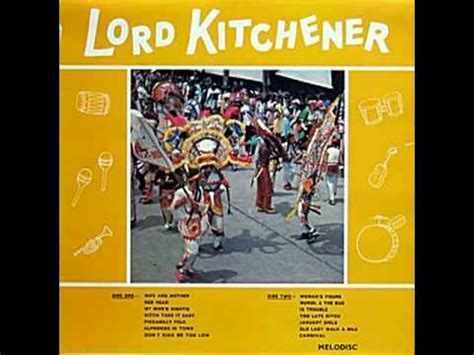 Sugar Bum Bum Lord Kitchener by Lord Kitchener Walk A Mile King Of Calypso