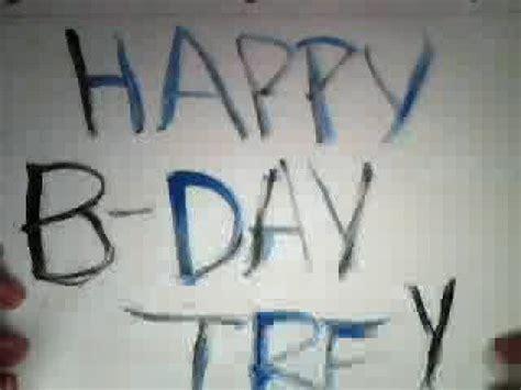happy birthday trey youtube