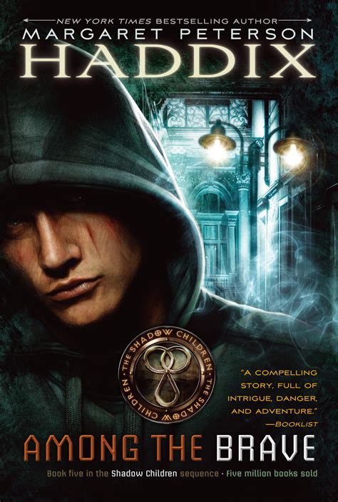 the shadow among the book one of the dread naught trilogy books among the brave book by margaret peterson haddix