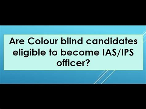 Essay On My To Become An Ips Officer by Are Colour Blind Candidates Eligible To Become Ias Ips Officer