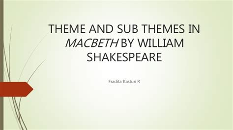 themes and techniques in macbeth theme and sub themes in macbeth by william