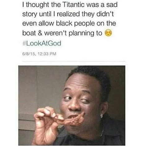 Sad Black Man Meme - i thought the titanic was a sad story until i realized