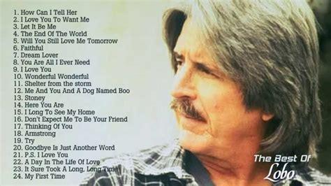 best greatest hits best songs of lobo l lobo s greatest hits listen