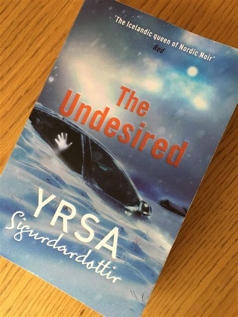 the undesired a thriller books the undesired by yrsa sigurdardottir of three world