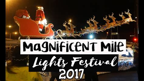 chicago lights festival 2017 magnificent mile lights festival 2017 chicago youtube