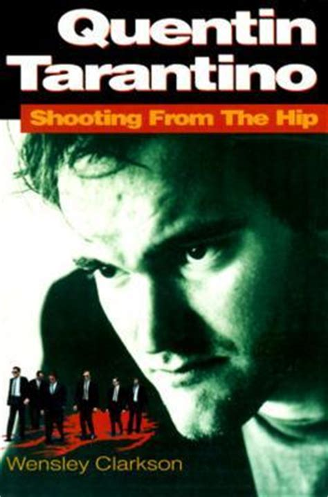 quentin tarantino film recommendations quentin tarantino by wensley clarkson reviews