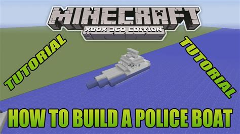 how to build a boat in minecraft xbox 360 minecraft xbox edition tutorial how to build a police boat