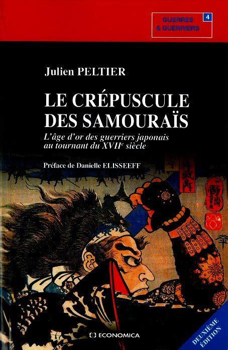 libro le crepuscule de la le cr 233 puscule des samoura 239 s japon infos