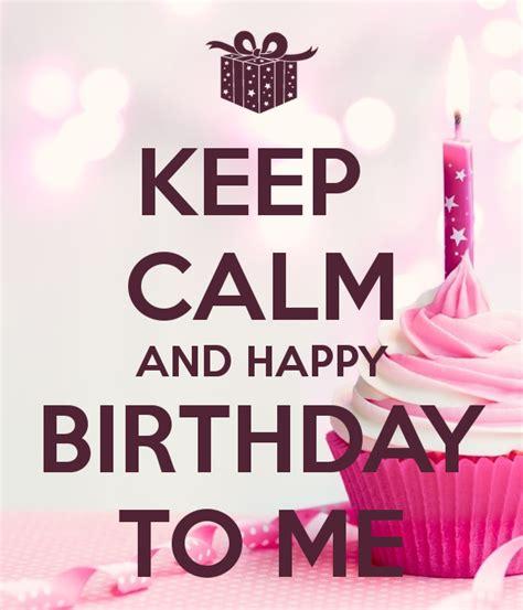 imagenes de keep calm and happy birthday to me keep calm and happy birthday to me poster victoria