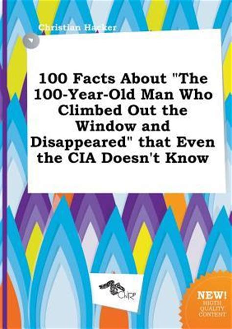100 facts about the ultimate fact book about books 100 facts about the 100 year who climbed out the