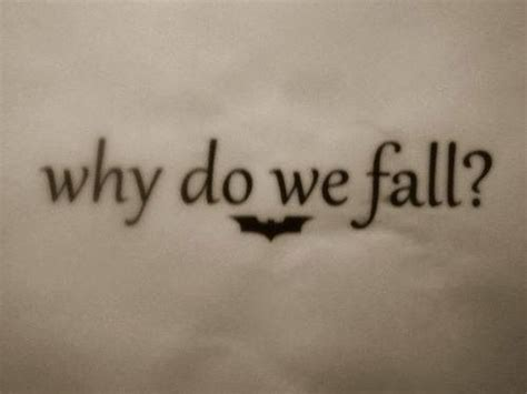 batman begins tattoo why do we fall tattoos pinterest we do and fall
