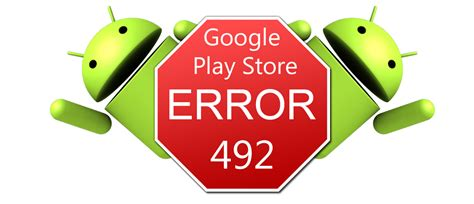 Why Will Play Store Not Open Cannot Be Downloaded Due To An Error 492