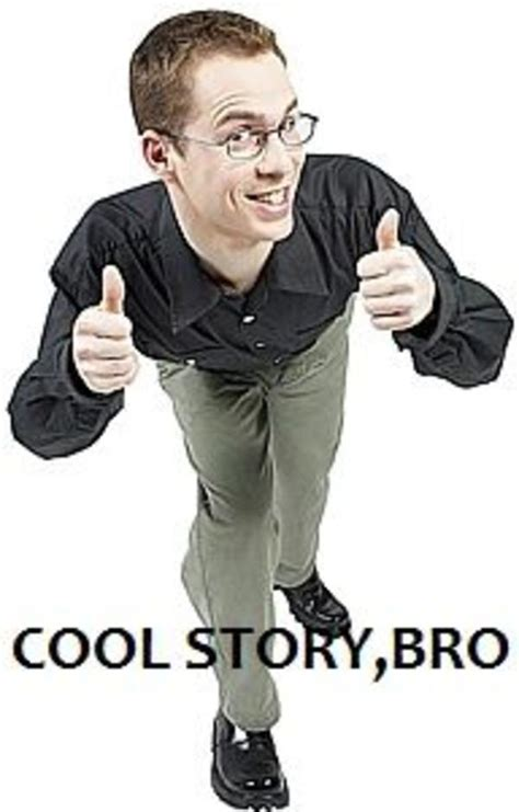 Know Your Meme Cool Story Bro - image 72935 cool story bro know your meme