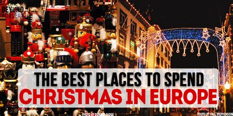 best place to spend christmas best places to spend christmas in europe life beyond borders