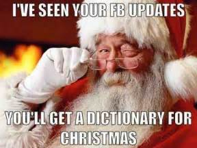 Xmas Memes - santa s seen your facebook posts weknowmemes