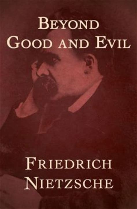 beyond and evil books beyond and evil by friedrich nietzsche