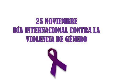 25 frases para el 25 de noviembre 25 noviembre d 237 a contra la violencia de g 233 nero