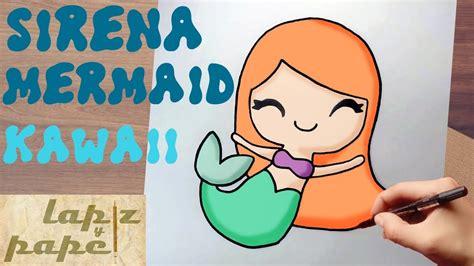 imagenes de sirenas faciles para dibujar como dibujar a sirena kawaii how to draw mermaid kawaii