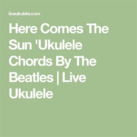 ukulele tutorial here comes the sun 11 best score chords tab youtube images on pinterest