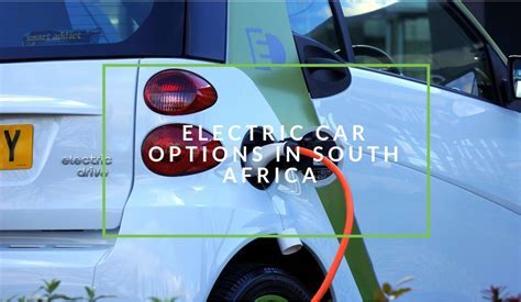 What Are Your Electric Car Options In South Africa
