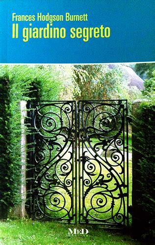 recensione libro il giardino segreto il giardino segreto frances hodgson burnett 452