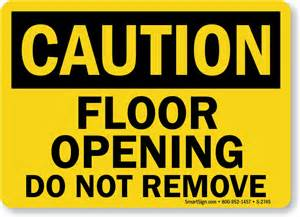 Fire Pit Construction - floor opening do not remove sign sku s 2745 mysafetysign com