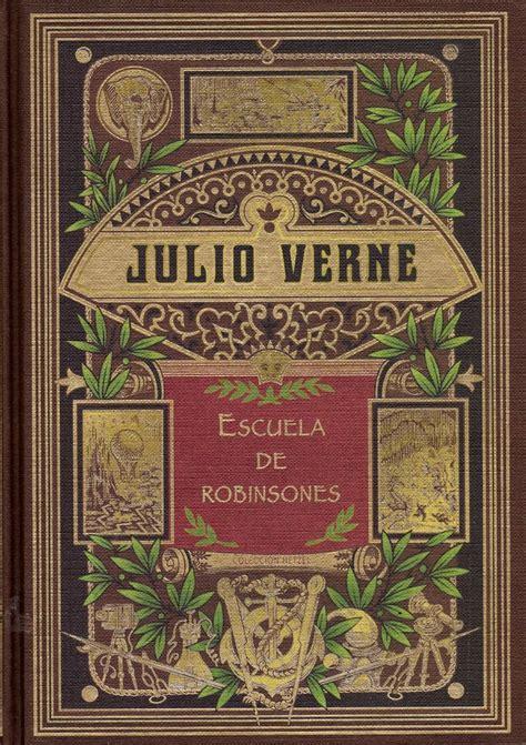 127202 Escuela De Los Robinsones Libros by Mejores 43 Im 225 Genes De Julio Verne En Jules