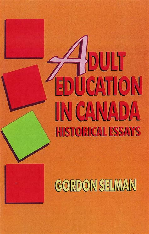 Historical Essays On Canada education in canada historical essays gordon selman book isbn 9781550770742