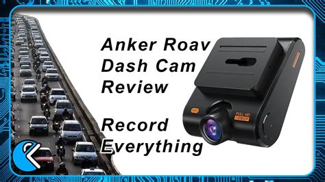 anker roav dash cam anker roav dash cam review auto parked collision and