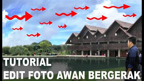 Tutorial Edit Foto Youtube | tutorial cara edit foto awan bergerak di android efek
